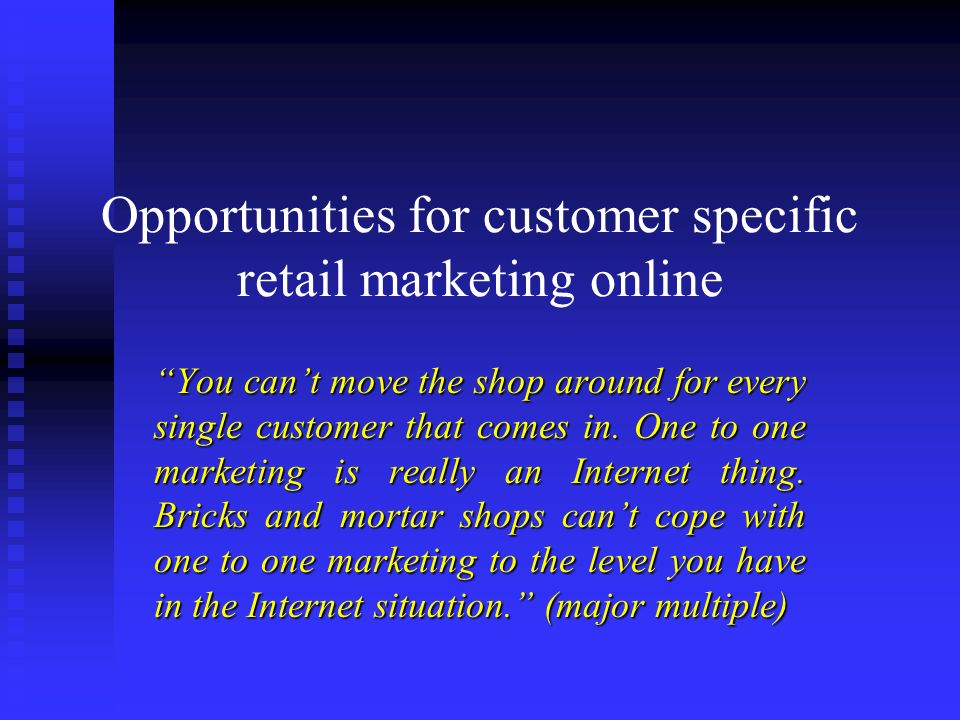 Opportunities for customer specific retail marketing online