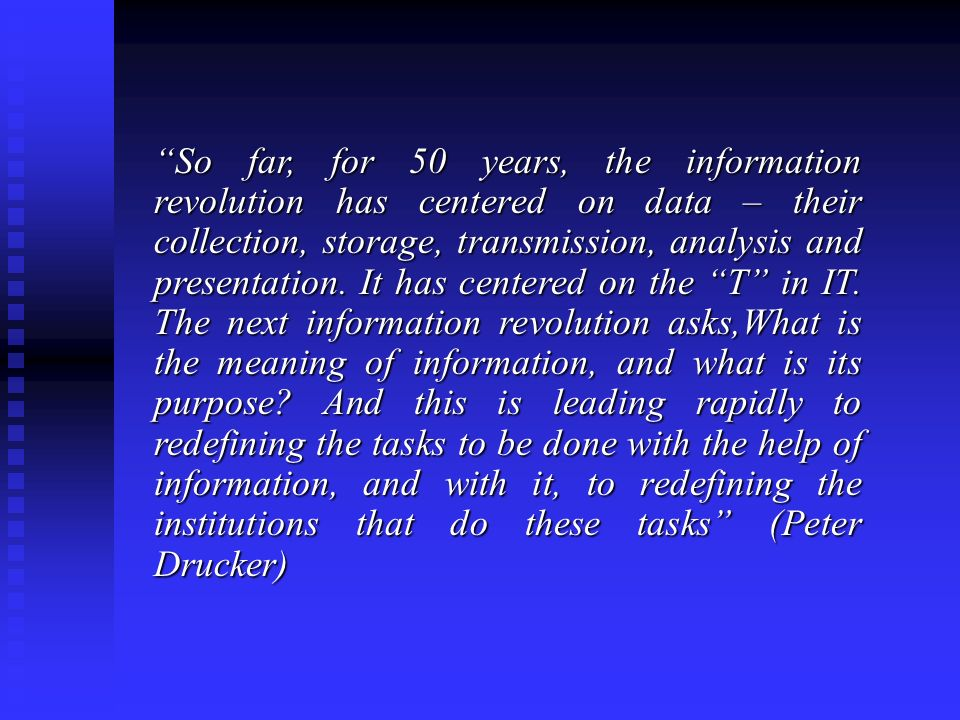 So far, for 50 years, the information revolution has centered on data – their collection, storage, transmission, analysis and presentation.