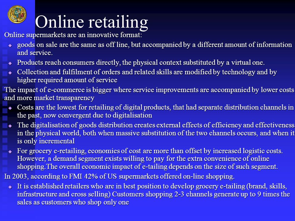 Online retailing Online supermarkets are an innovative format: