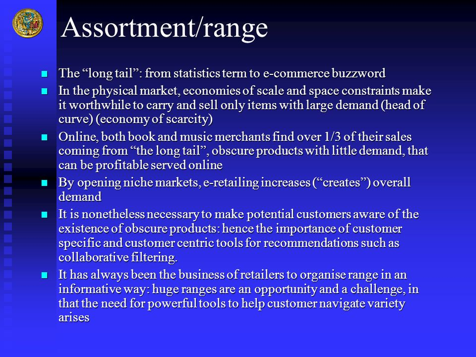 Assortment/range The long tail : from statistics term to e-commerce buzzword.