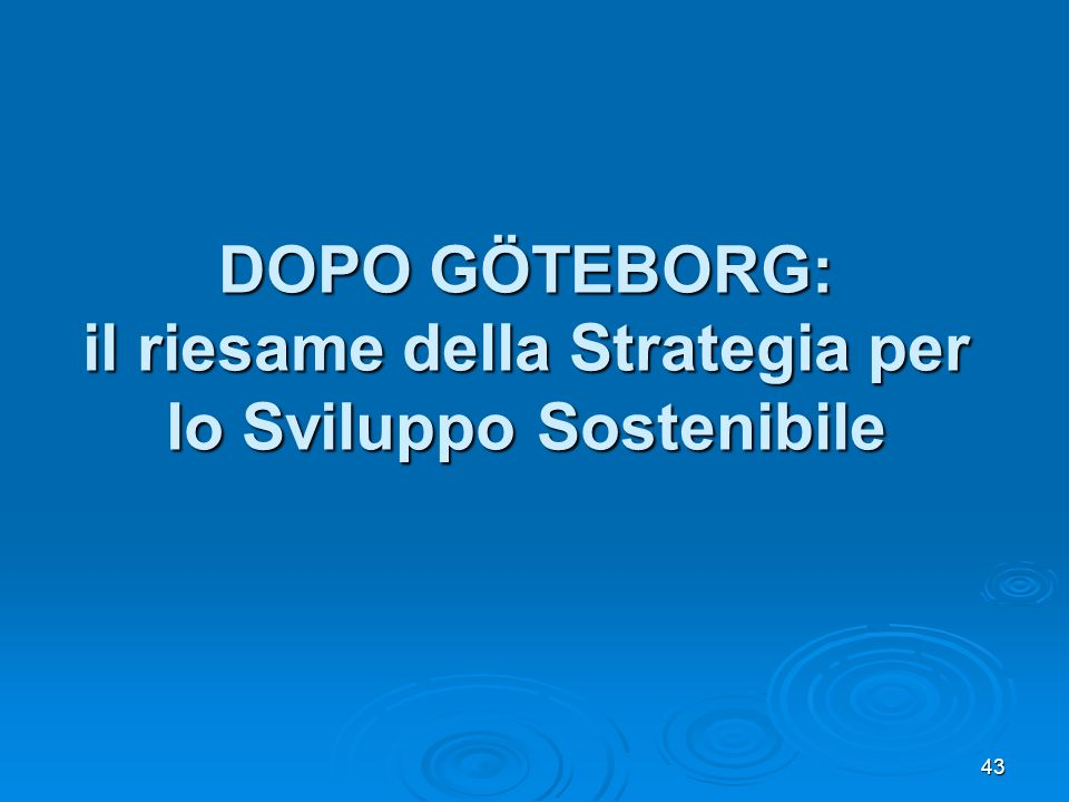 DOPO GÖTEBORG: il riesame della Strategia per lo Sviluppo Sostenibile