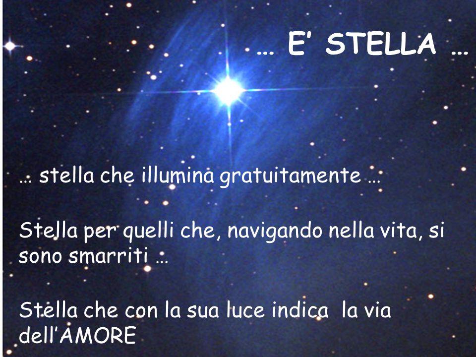 … E' STELLA … … stella che illumina gratuitamente …