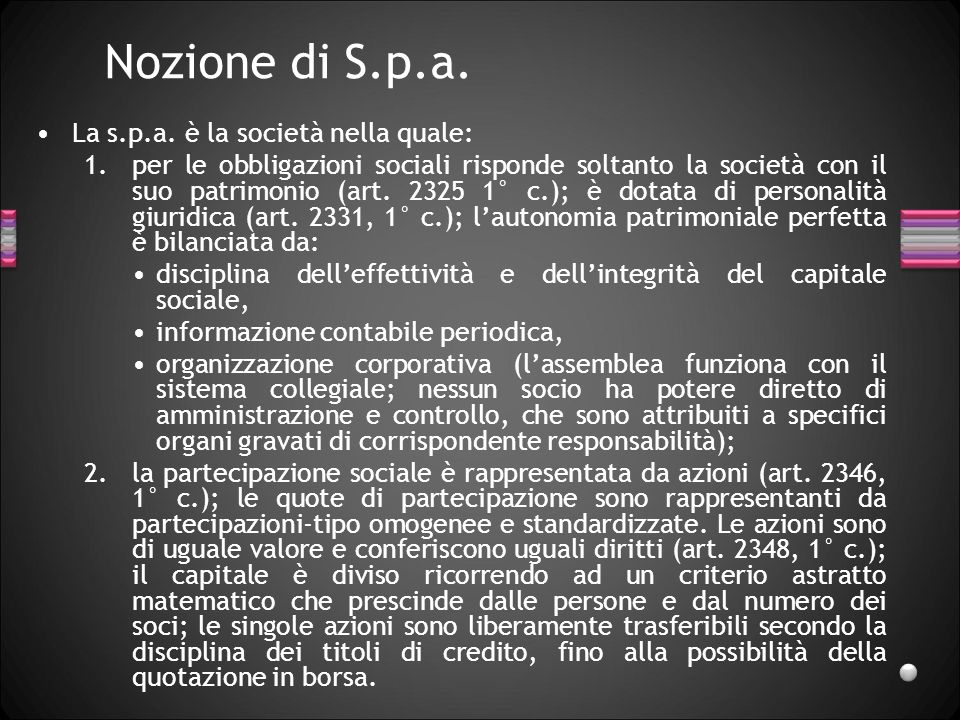 Nozione di S.p.a. La s.p.a. è la società nella quale:
