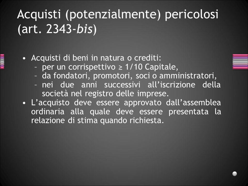 Acquisti (potenzialmente) pericolosi (art. 2343-bis)