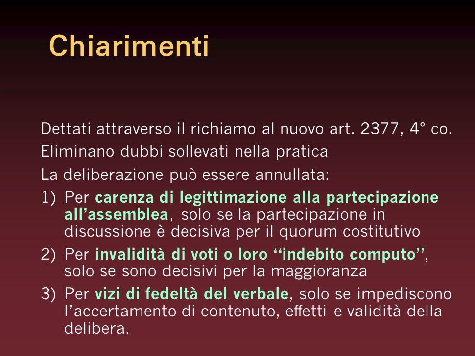 Chiarimenti Dettati attraverso il richiamo al nuovo art. 2377, 4° co.