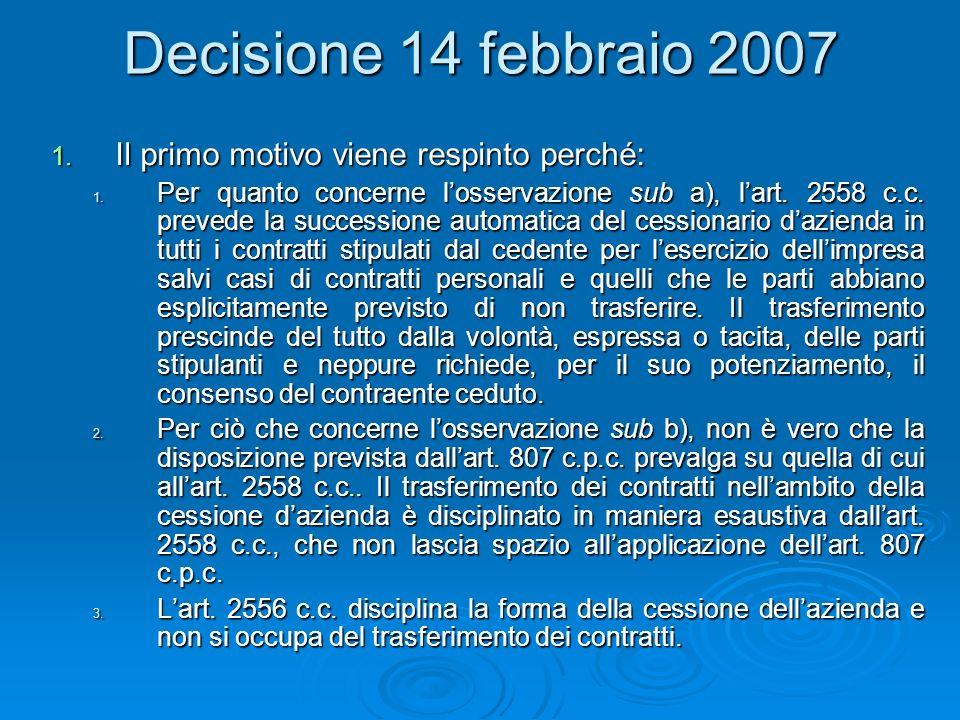 Decisione 14 febbraio 2007 Il primo motivo viene respinto perché: