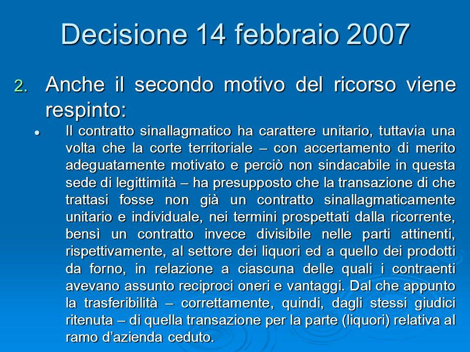 Decisione 14 febbraio 2007 Anche il secondo motivo del ricorso viene respinto:
