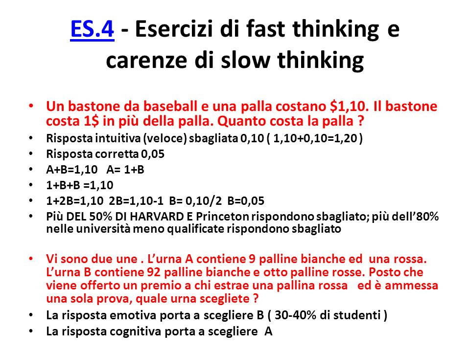 ES.4 - Esercizi di fast thinking e carenze di slow thinking