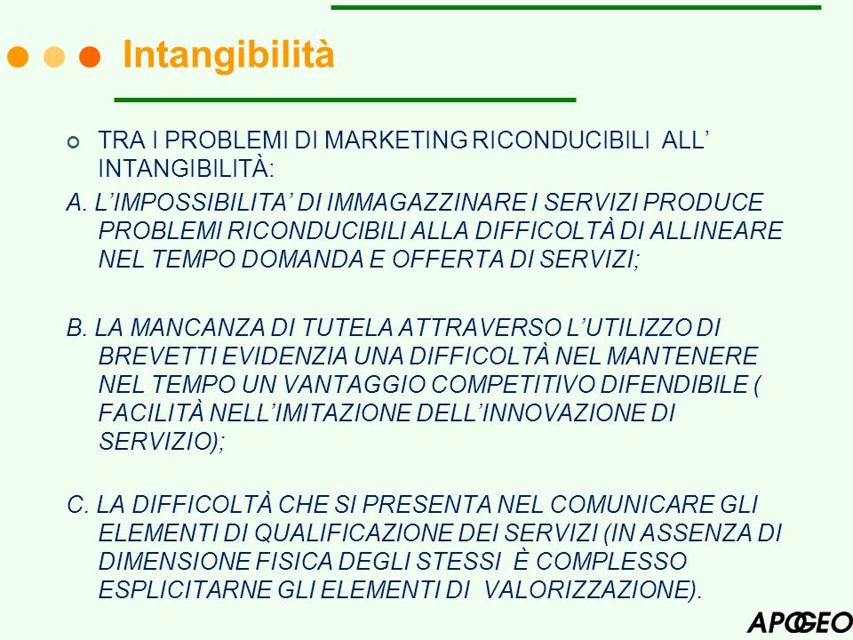 Intangibilità TRA I PROBLEMI DI MARKETING RICONDUCIBILI ALL' INTANGIBILITÀ: