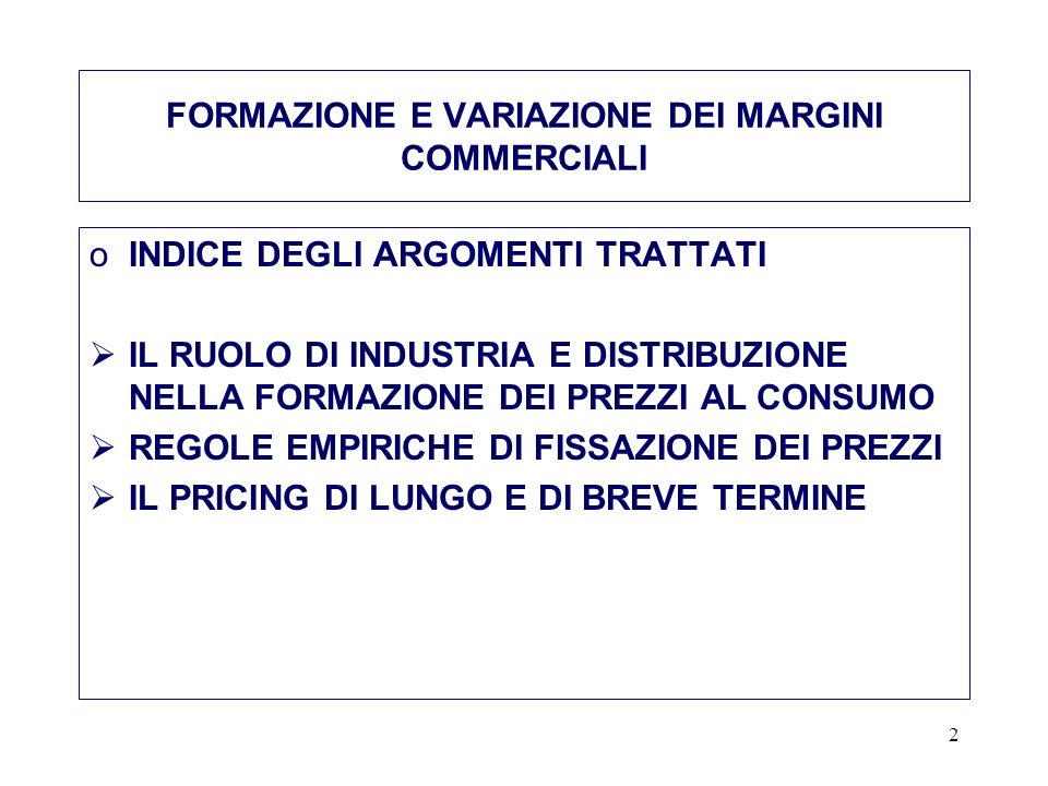 FORMAZIONE E VARIAZIONE DEI MARGINI COMMERCIALI