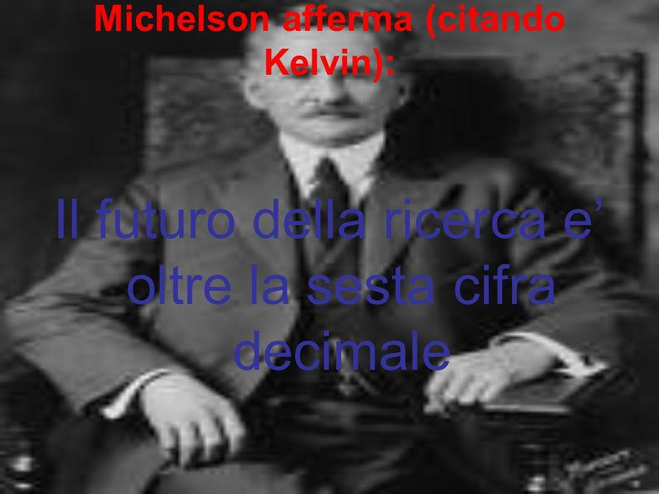 Michelson afferma (citando Kelvin):