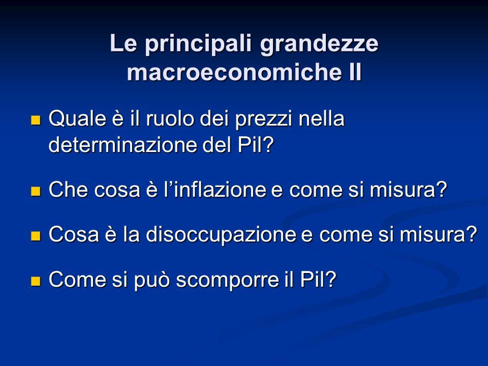 Le principali grandezze macroeconomiche II