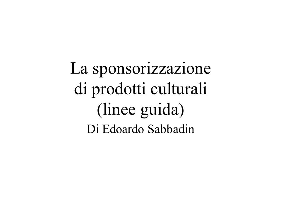 La sponsorizzazione di prodotti culturali (linee guida)
