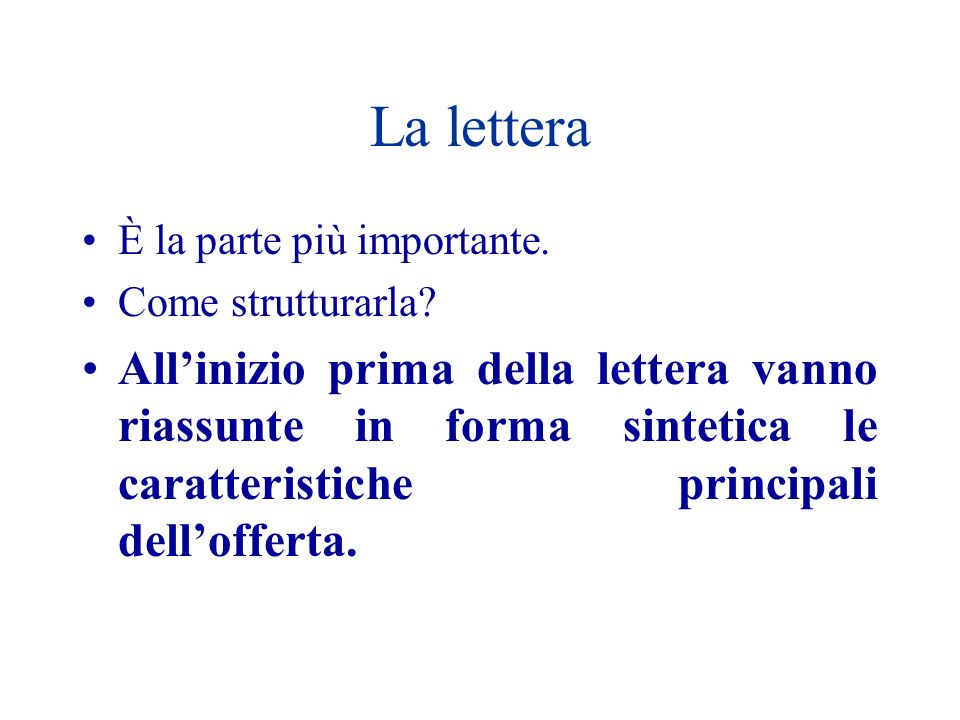 La lettera È la parte più importante. Come strutturarla
