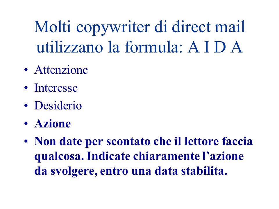 Molti copywriter di direct mail utilizzano la formula: A I D A