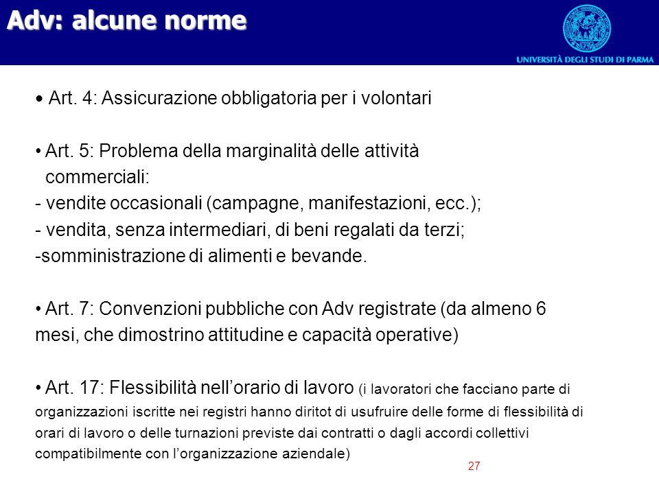 Adv: alcune norme Art. 4: Assicurazione obbligatoria per i volontari