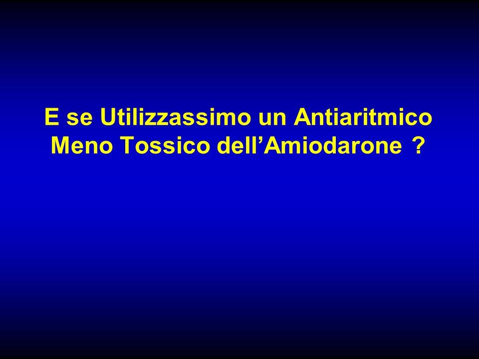 E se Utilizzassimo un Antiaritmico Meno Tossico dell'Amiodarone
