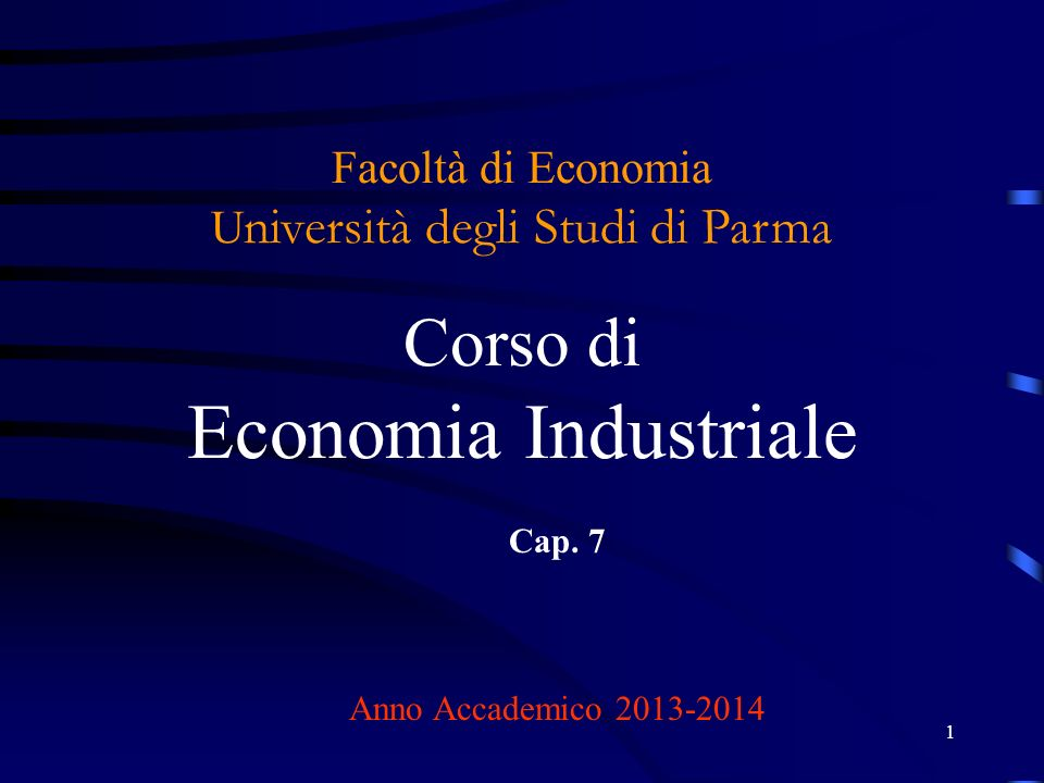 Facoltà di Economia Università degli Studi di Parma Corso di Economia Industriale