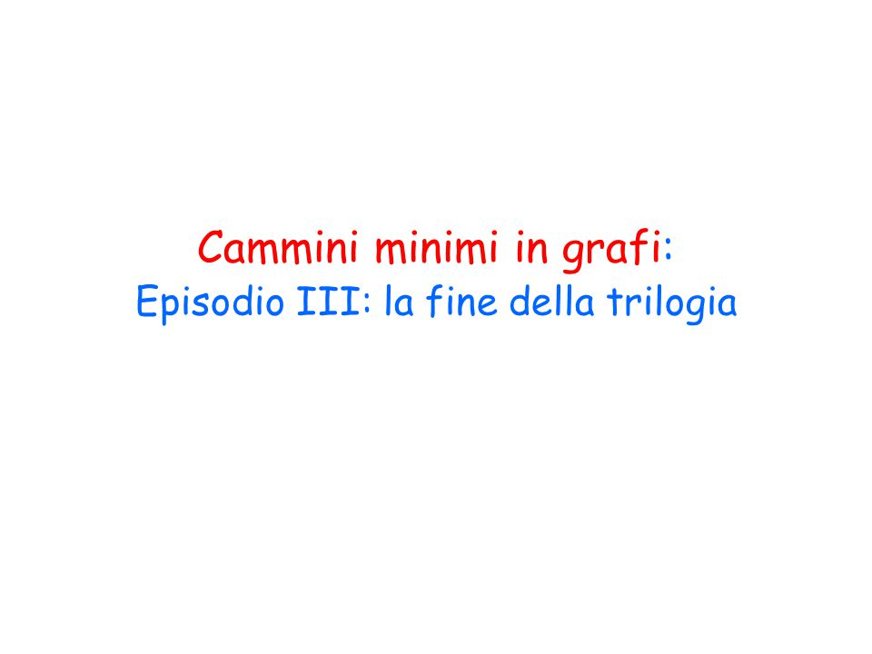Cammini minimi in grafi: