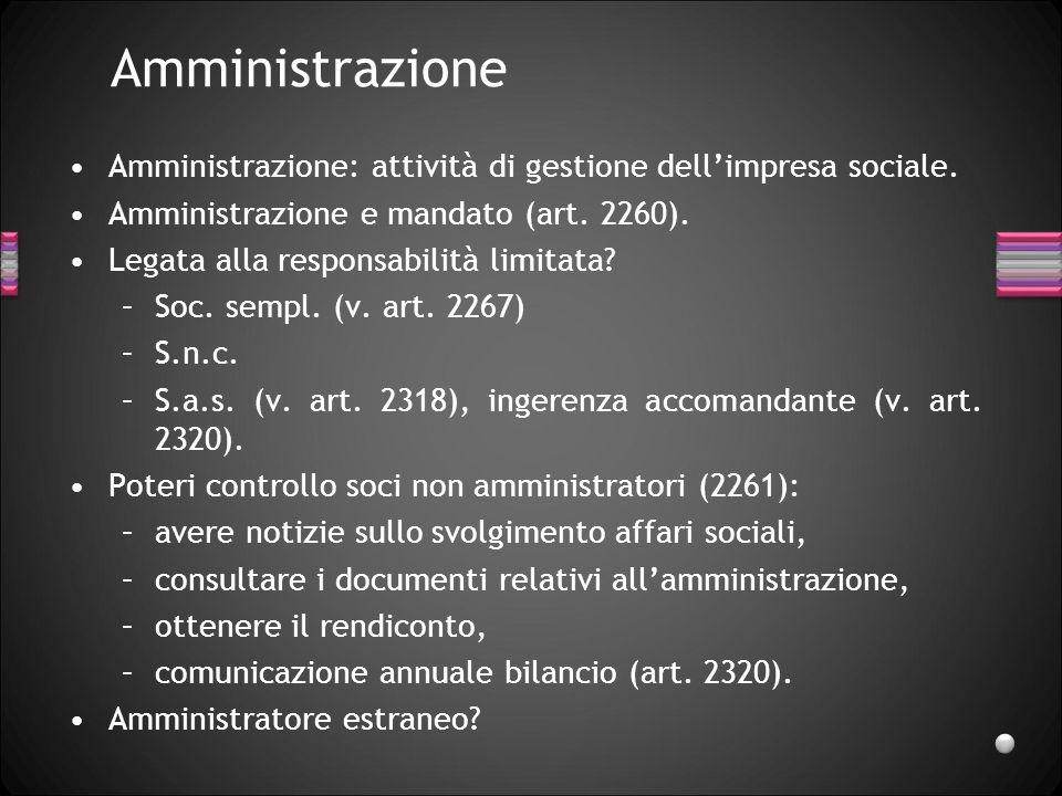 Amministrazione Amministrazione: attività di gestione dell'impresa sociale. Amministrazione e mandato (art. 2260).
