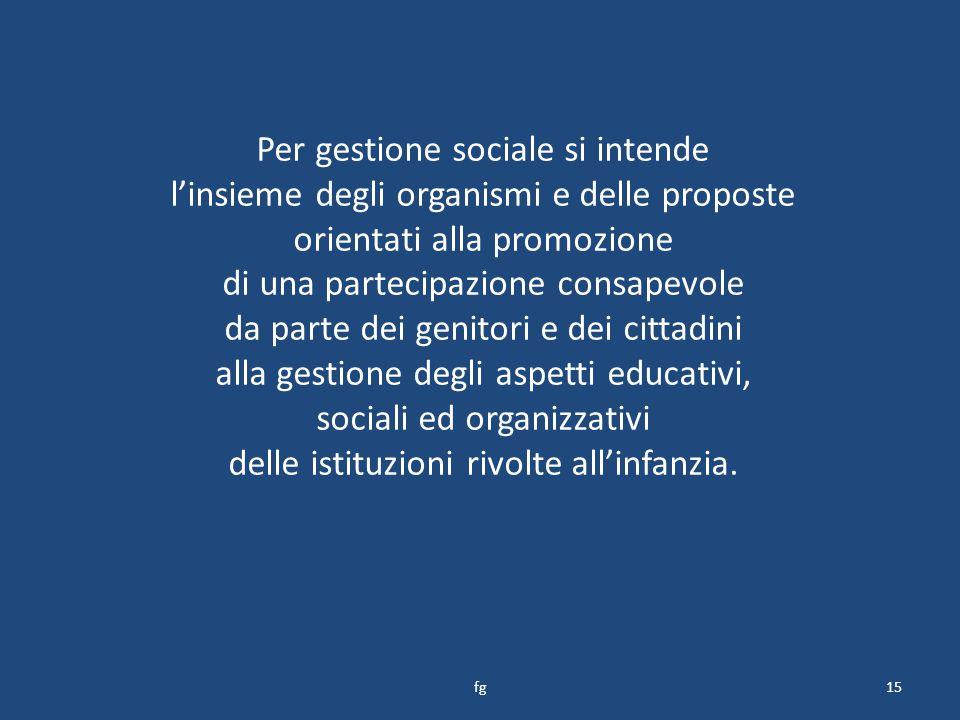 Per gestione sociale si intende