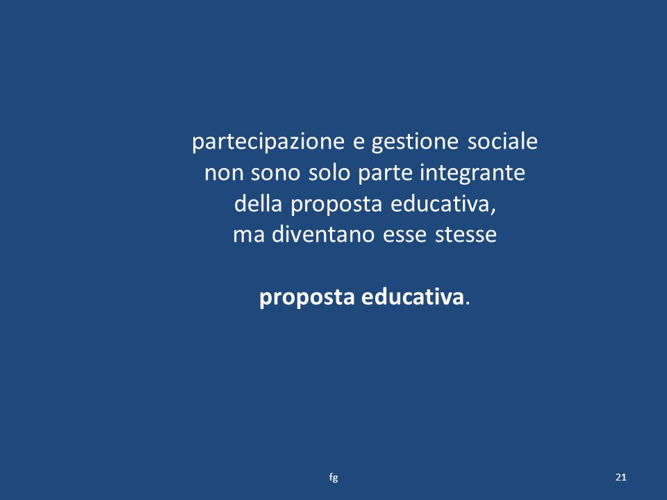 partecipazione e gestione sociale non sono solo parte integrante