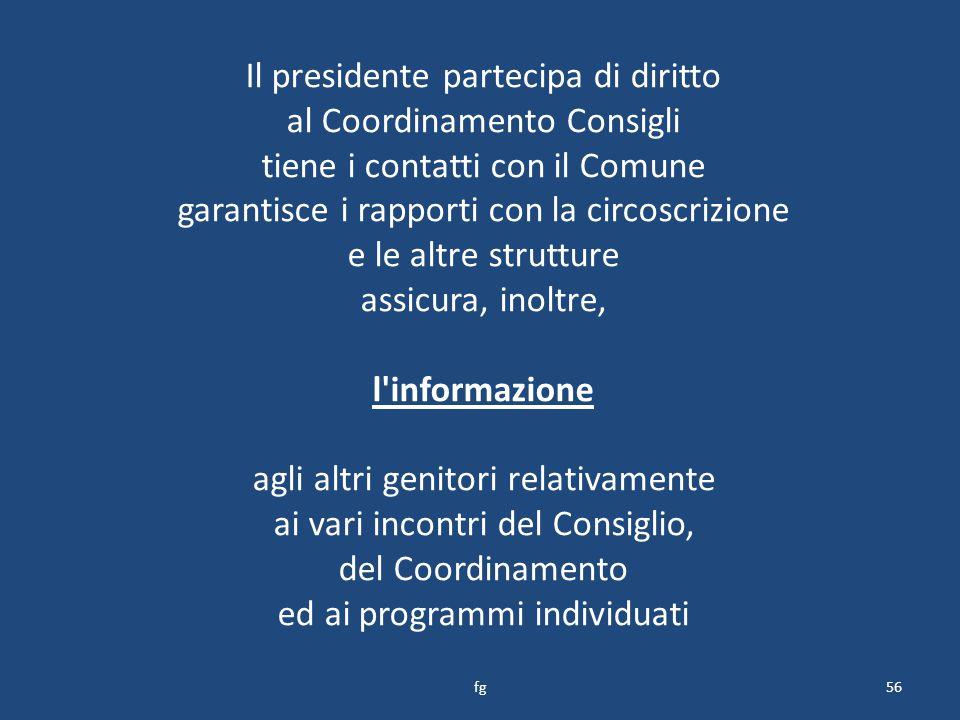 Il presidente partecipa di diritto al Coordinamento Consigli