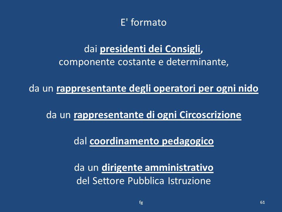 dai presidenti dei Consigli, componente costante e determinante,