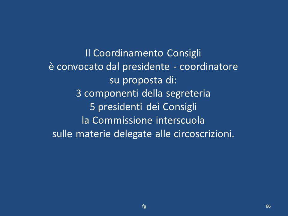 Il Coordinamento Consigli è convocato dal presidente - coordinatore