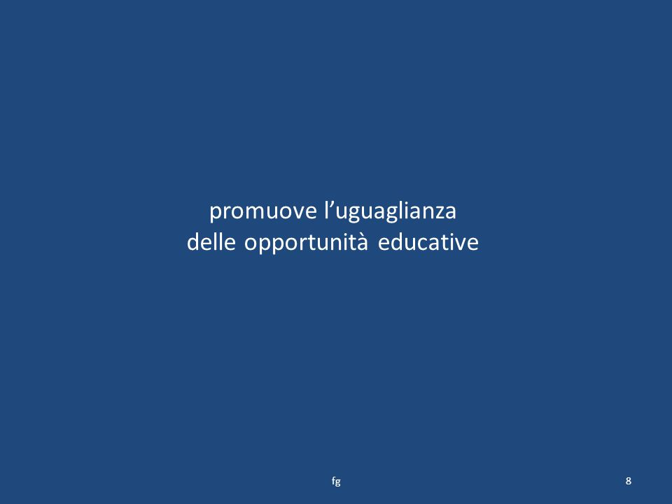 promuove l'uguaglianza delle opportunità educative