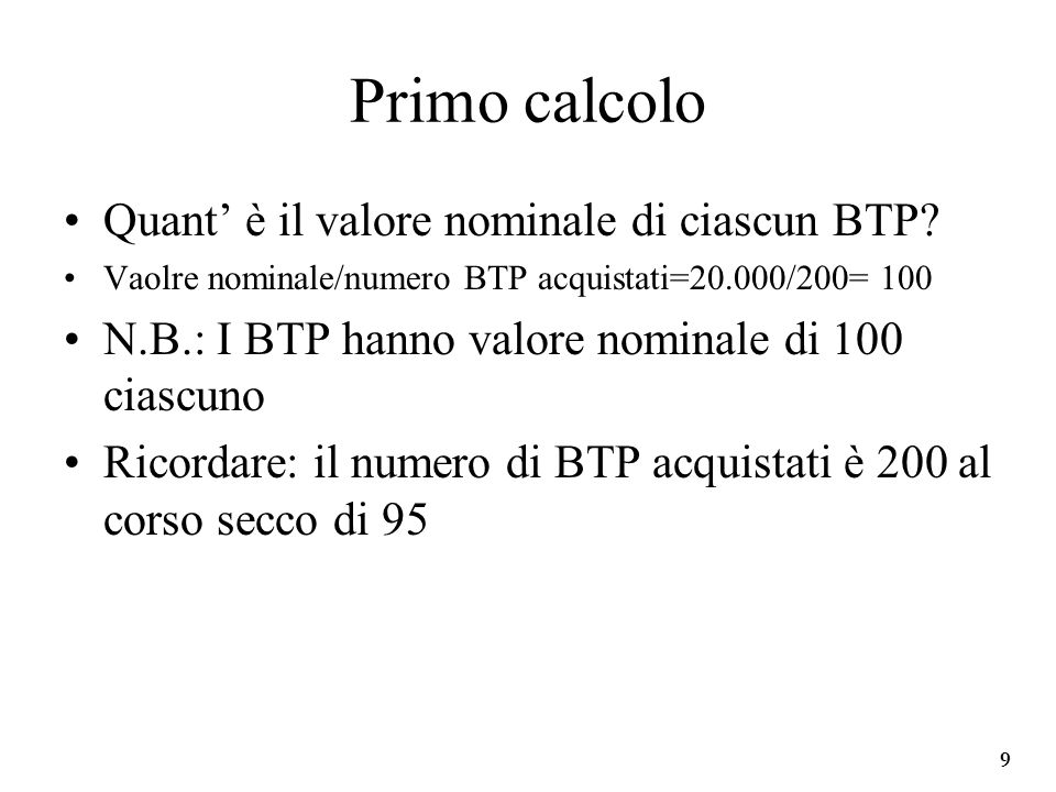 Primo calcolo Quant' è il valore nominale di ciascun BTP