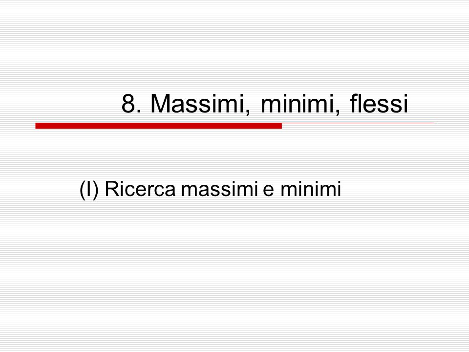(I) Ricerca massimi e minimi