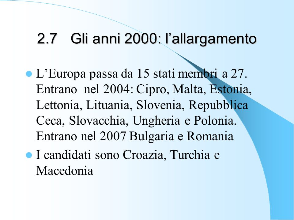 2.7 Gli anni 2000: l'allargamento