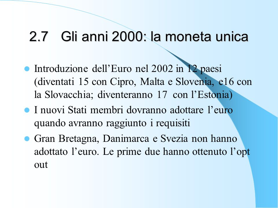 2.7 Gli anni 2000: la moneta unica