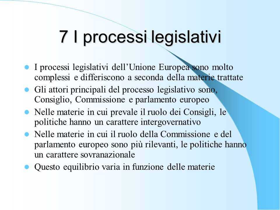 7 I processi legislativi