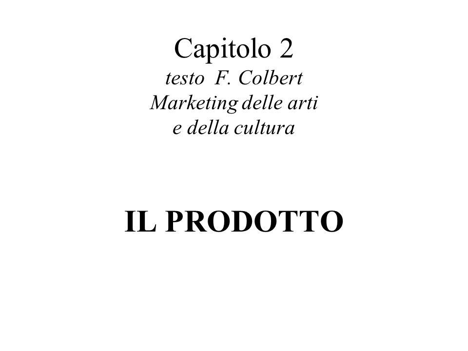 Capitolo 2 testo F. Colbert Marketing delle arti e della cultura