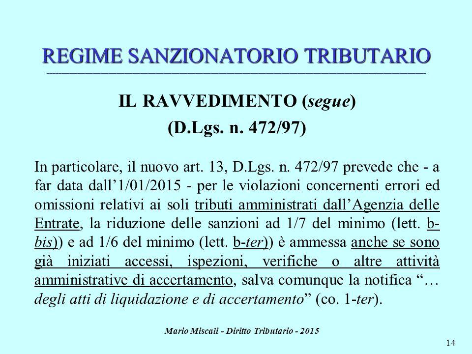 IL RAVVEDIMENTO (segue) Mario Miscali - Diritto Tributario - 2015