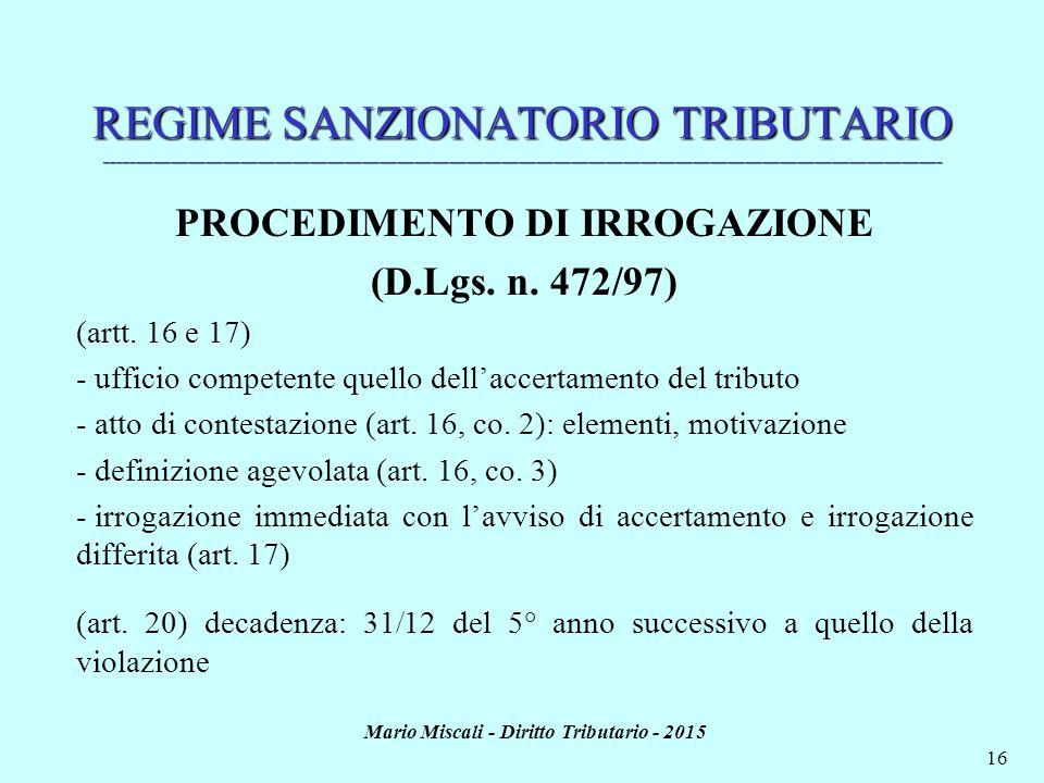 PROCEDIMENTO DI IRROGAZIONE Mario Miscali - Diritto Tributario - 2015