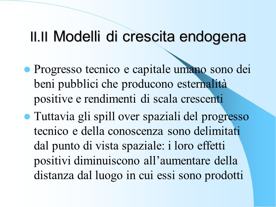 II.II Modelli di crescita endogena
