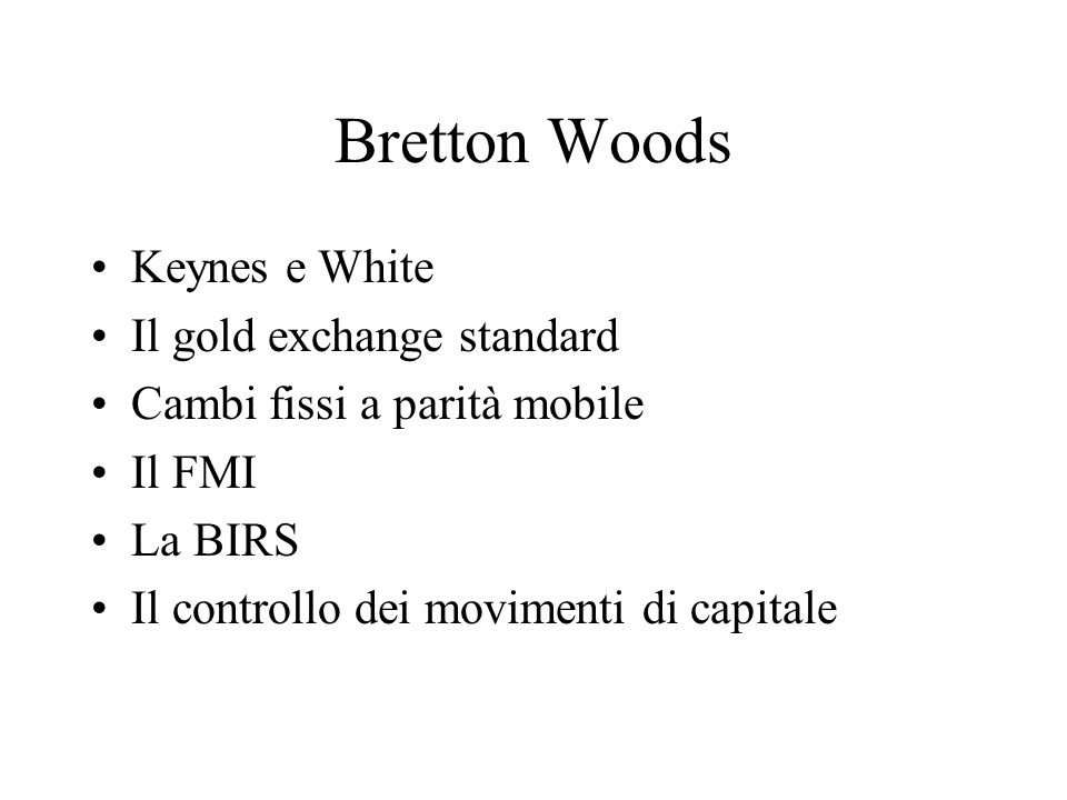 Bretton Woods Keynes e White Il gold exchange standard