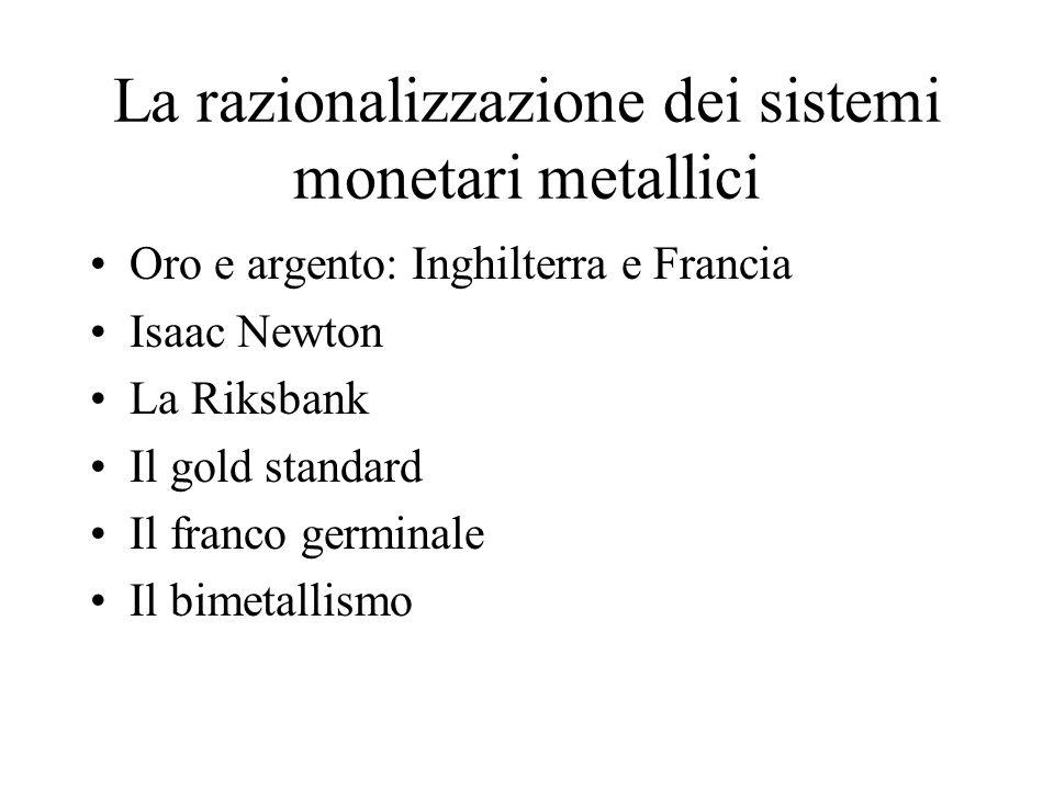 La razionalizzazione dei sistemi monetari metallici