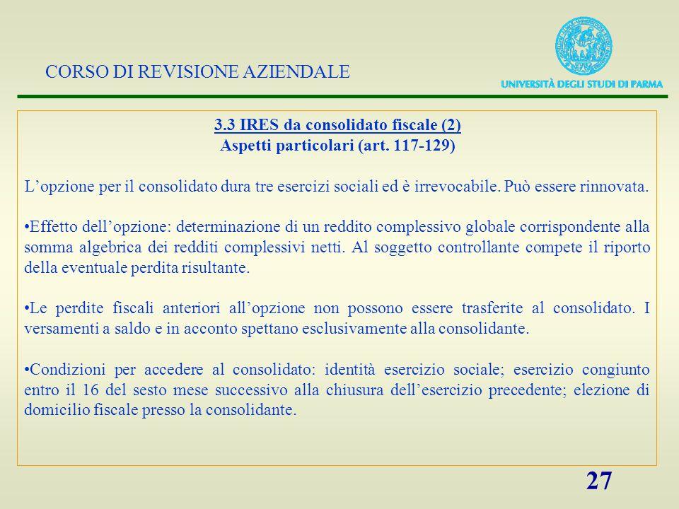 3.3 IRES da consolidato fiscale (2) Aspetti particolari (art. 117-129)