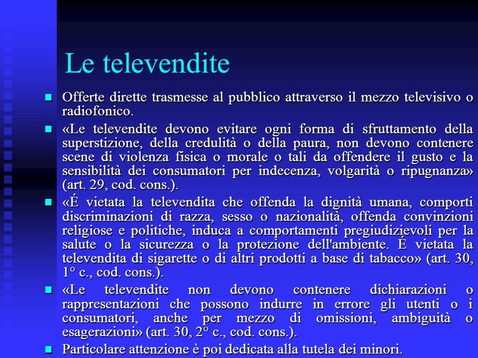 Le televendite Offerte dirette trasmesse al pubblico attraverso il mezzo televisivo o radiofonico.