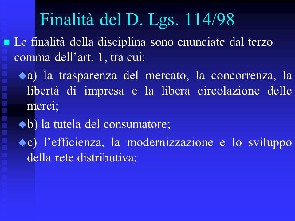 Finalità del D. Lgs. 114/98 Le finalità della disciplina sono enunciate dal terzo comma dell'art. 1, tra cui: