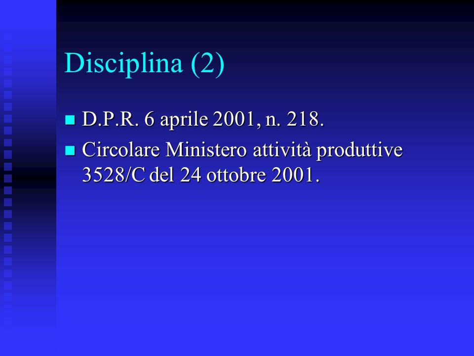 Disciplina (2) D.P.R. 6 aprile 2001, n. 218.