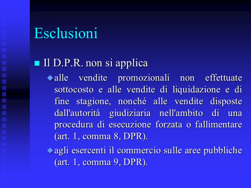 Esclusioni Il D.P.R. non si applica