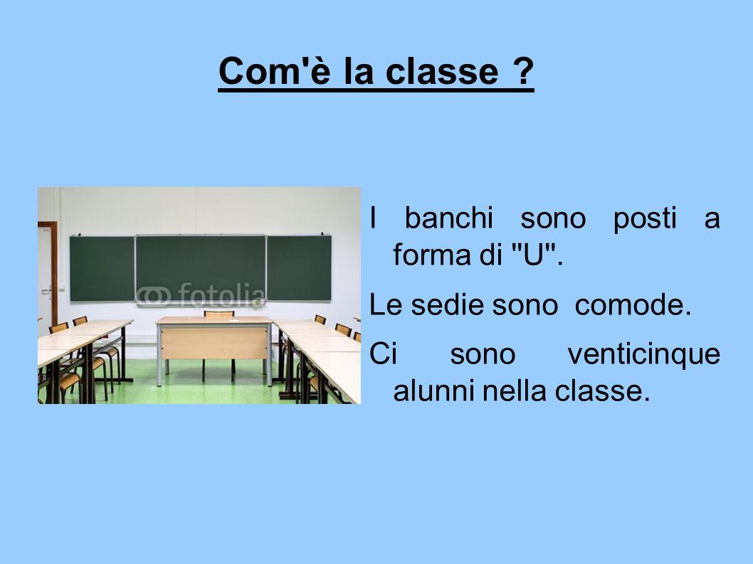 Com è la classe I banchi sono posti a forma di U .