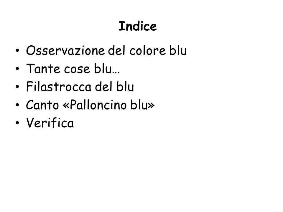 Indice Osservazione del colore blu. Tante cose blu… Filastrocca del blu.