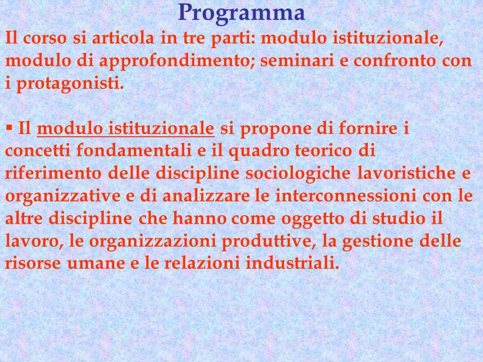 Programma Il corso si articola in tre parti: modulo istituzionale, modulo di approfondimento; seminari e confronto con i protagonisti.