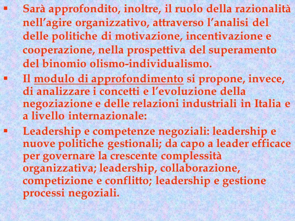 Sarà approfondito, inoltre, il ruolo della razionalità nell'agire organizzativo, attraverso l'analisi del delle politiche di motivazione, incentivazione e cooperazione, nella prospettiva del superamento del binomio olismo-individualismo.